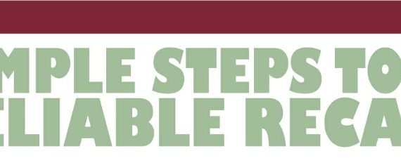 Simple Steps to a Reliable Recall